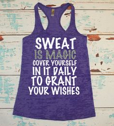 Sweat Is Magic Cover Yourself In It Daily To Grant Your Wishes. Workout Tank Top Shirt. Burnout Razorback. Gym Tank Top.