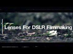 Lenses To Use For DSLR Filmmaking - DSLR Cinematography Tips - YouTube