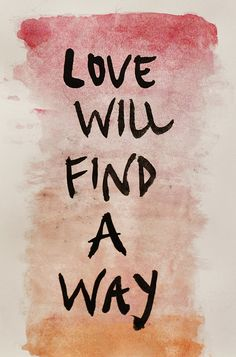 Sometimes the greatest form of love is letting the Other go. Even there Love finds a way.