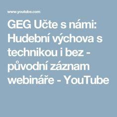 GEG Učte s námi: Hudební výchova s technikou i bez - původní záznam webináře - YouTube