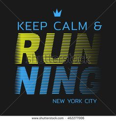 Vector illustration on a run in New York City. Slogan: keep calm and running. Typography, t-shirt graphics, poster, print, banner, flyer, postcard
