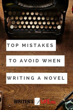 "Top Mistakes to Avoid When Writing a Novel  Do you want to write a novel? Check out this blog post of the top mistakes writers make when writing a novel to learn how you can avoid them.  ""Nine follies to avoid when writing your first novel"" #writer #writing #author #writerslife #writerslifeorg #writingtips #writinginspiration"