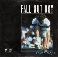 Fall Out Boy / Pax Am Days EP