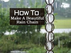 How To Make A Beautiful Rain Chain