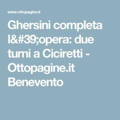 Ghersini completa l'opera: due turni a Ciciretti - Ottopagine.it Benevento