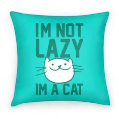 I'm Not Lazy I'm A Cat!
