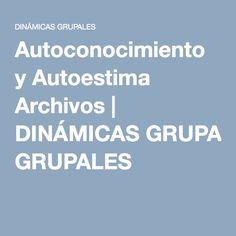 Autoconocimiento y Autoestima Archivos | DINÁMICAS GRUPALES