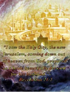 "New Jerusalem. - Revelation ""And I John saw the holy city, new Jerusalem, coming down from God out of heaven, prepared as a bride adorned for her husband. Heaven Pictures, Jesus Pictures, Images Of Heaven, Nova Jerusalem, Revelation 21, Bride Of Christ, Jesus Is Coming, Prophetic Art, New Earth"