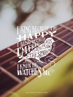 I sing because I'm happy. I sing because I'm free. His eye is on the sparrow and I know He watches me. <3