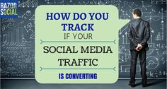 How Do You Track if Your Social Media traffic Is Converting? via @razorsocial