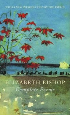 Elizabeth Bishop - Complete Poems