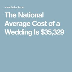 The National Average Cost of a Wedding Is $35,329