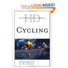 Price: $76.86 - Historical Dictionary of Cycling (Historical Dictionaries of Sports) - TO ORDER, CLICK THE PHOTO
