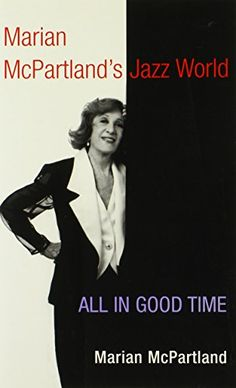 Marian McPartland's Jazz World: All in Good Time (Music in American Life) #carscampus