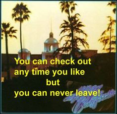 Hotel California (The Eagles)..Bands like this really make me think Im growing up in the wrong era