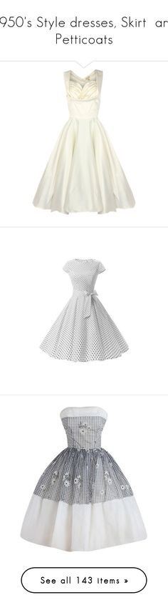 """1950's Style dresses, Skirt  and Petticoats"" by jewelsinthecrown ❤ liked on Polyvore featuring dresses, vintage, robe, cocktail party dress, white evening dresses, bridesmaid dresses, holiday cocktail dresses, vintage swing dress, vintage prom dresses and polka dot dress"