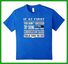 Kids If at First You Don't Succeed Communications Teacher T-Shirt 6 Royal Blue - Careers professions shirts (*Amazon Partner-Link)
