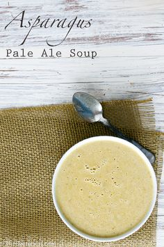 Asparagus Pale Ale Soup [The Beeroness]