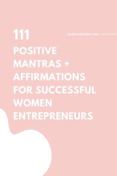 111 Positive Mantras Affirmations Successful Women Entrepreneurs Online Entrepreneur, Business Entrepreneur, Business Tips, Make Money Blogging, How To Make Money, Positive Mantras, Learning To Say No, Care Quotes, Successful Women
