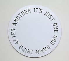 it's just one god damn thing after another, 2009, powder coated aluminum • kelly mark