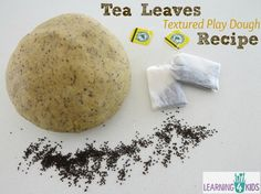 Tea Leaves Scented Play Dough Recipe is naturally coloured, textured and scented from the addition of tea leaves to a basic play dough recipe Fun Crafts For Kids, Preschool Crafts, Preschool Learning, Teaching, Sensory Table, Sensory Play, Funky Fingers, Leaf Texture, Messy Play