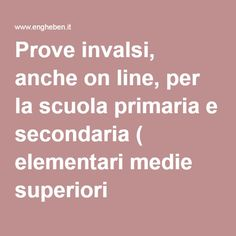Prove invalsi, anche on line, per la scuola primaria e secondaria ( elementari medie superiori ) Italian Language, Teacher, 3, Studio, Professor, Study