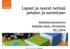 Kinda Oy   Pauliina Mäkelä   www.kinda.fi Lapset ja nuoret netissä pelaten ja…