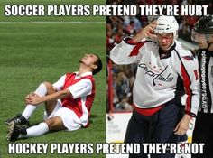 Soccer players pretend they're hurt. Hockey players pretend they're not. Funny Hockey Memes, Hockey Quotes, Soccer Memes, Sports Memes, Stupid Funny Memes, Funny Sports, Funny Soccer, Funny Stuff, Hilarious