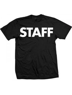 "Unisex ""Staff"" Tee by Dpcted Apparel (Black) #InkedShop #staff #tee #menswear #mens #wordtee"