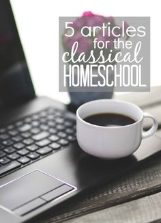 Want to learn more about classic homeschooling? These five articles are the perfect place to start learning about the classical homeschool.