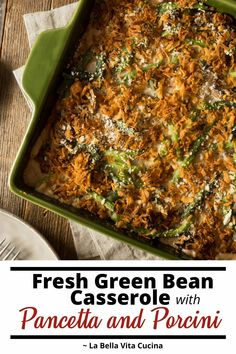 Fresh Green Bean Casserole with Pancetta, Porcini, and Parmesan | La Bella Vita Cucina #greenbeans #thanksgiving #pancetta #italian #sidedish #recipe #porcini #parmesan #vegetables Best Comfort Food, Comfort Foods, Fresh Green Bean Casserole, Star Food, Best Italian Recipes, Smoked Bacon, Homemade Sauce, Seasonal Food, Pinterest Recipes