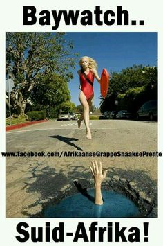 Baywatch South Africa African humor and jokes - African Jokes, Africa Quotes, News South Africa, 80 Tv Shows, Afrikaanse Quotes, Baywatch, Twisted Humor, Funny Jokes, Funny Pictures