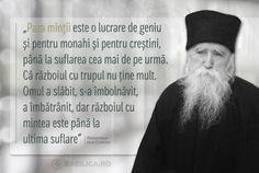 """""""Paza minții este o lucrare de geniu și pentru monahi și pentru creștini, până la suflarea cea mai de pe urmă. Că războiul cu trupul nu ține mult. Omul a slăbit, s-a îmbolnăvit, a îmbătrânit, dar războiul cu mintea este până la ultima suflare"""" #PărinteleCleopa"""