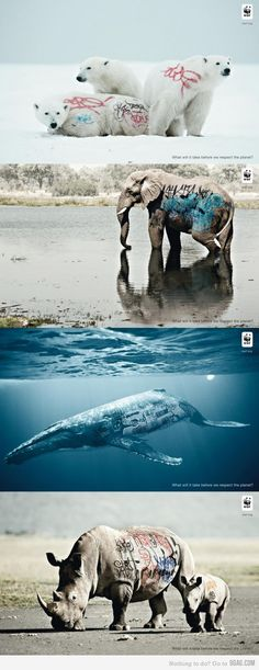 Creative WWF ad: What will it take before we respect the planet? ---> Repinned by www.gers.nl