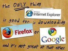 I Have the Random Phobia: Internet Explorer is Useful. Internet Explorer, Funny Images, Funny Photos, Internet Jokes, Google Plus, Demotivational Posters, Picture Sharing, Homer Simpson, Web Browser
