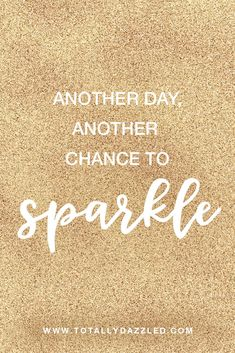 dfc2a0a8a7 139 Best Sparkle Quotes images in 2019