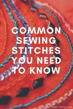 Common Sewing Stitches You Need to Know http://so-sew-easy.com/common-sewing-stitches/?utm_campaign=coschedule&utm_source=pinterest&utm_medium=So%20Sew%20Easy&utm_content=Common%20Sewing%20Stitches%20You%20Need%20to%20Know