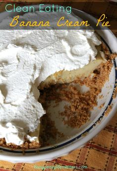 Clean Eating Banana Cream Pie - Healthy pie at it's finest! #RealFood #Breakfast
