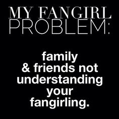 """Pansycakes: """"Stop freaking out, its just a show."""" Me: """"They understand me more than people that exist so CAN IT."""""""