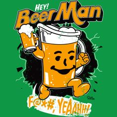 Hey, Beer Man! is a T Shirt designed by Captain_RibMan to illustrate your life and is available at Design By Humans