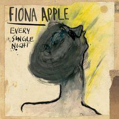 "Fiona Apple ""Every Single Night"""
