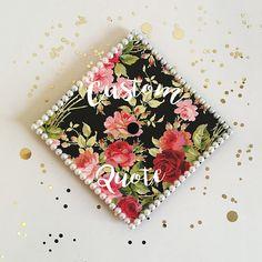 Flowers & Pearls Custom Quote Graduation Cap