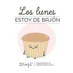 ¡Ánimo con este #lunes que en nada nos plantamos a viernes! #mrwonderful #quote #monday Best Quotes, Funny Quotes, Nice Quotes, Cupcake Illustration, Teacher Jokes, Some Jokes, Shops, Frases Humor, Life Rules