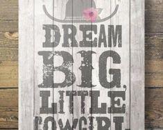 Art print Dream big, little cowgirl! Printable kids room wall art size All South Pacific Art Prints - buy 2 get 1 free! Cowgirl Bedroom, Cowboy Nursery, Boys Cowboy Room, Western Nursery, Hunting Nursery, Horse Nursery, Western Rooms, Rustic Nursery, Kids Room Wall Art