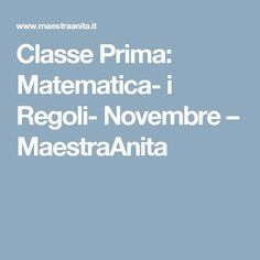 Classe Prima: Matematica- i Regoli- Novembre – MaestraAnita