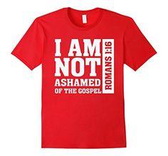 Men's I am not ashamed of the gospel - Romans 1:16 - Bibl...