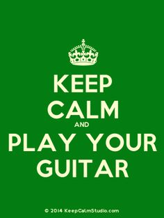 'Keep Calm and Play Your Guitar' made on Keep Calm Studio: Create your own custom 'Keep Calm and Play Your Guitar' posters » Keep Calm Studio