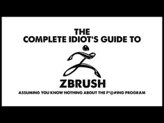 The Complete idiot guide to Zbrush