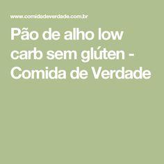 Pão de alho low carb sem glúten - Comida de Verdade