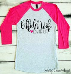 Oilfield Wife Oilfield Wife Shirt Loving Life Oilfield